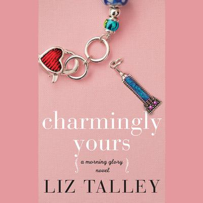 Charmingly Yours Audiobook, by Liz Talley