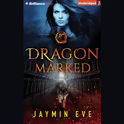 Dragon Marked Audiobook, by Jaymin Eve