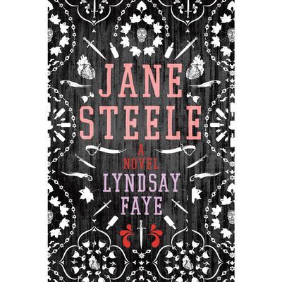 Jane Steele: A Novel Audiobook, by Lyndsay Faye