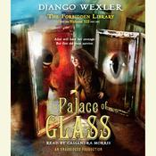 The Palace of Glass: The Forbidden Library: Volume 3, by Django Wexler