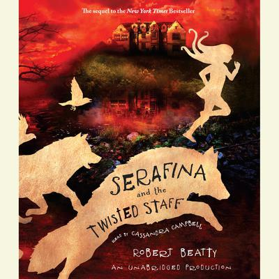 Serafina and the Twisted Staff Audiobook, by Robert Beatty