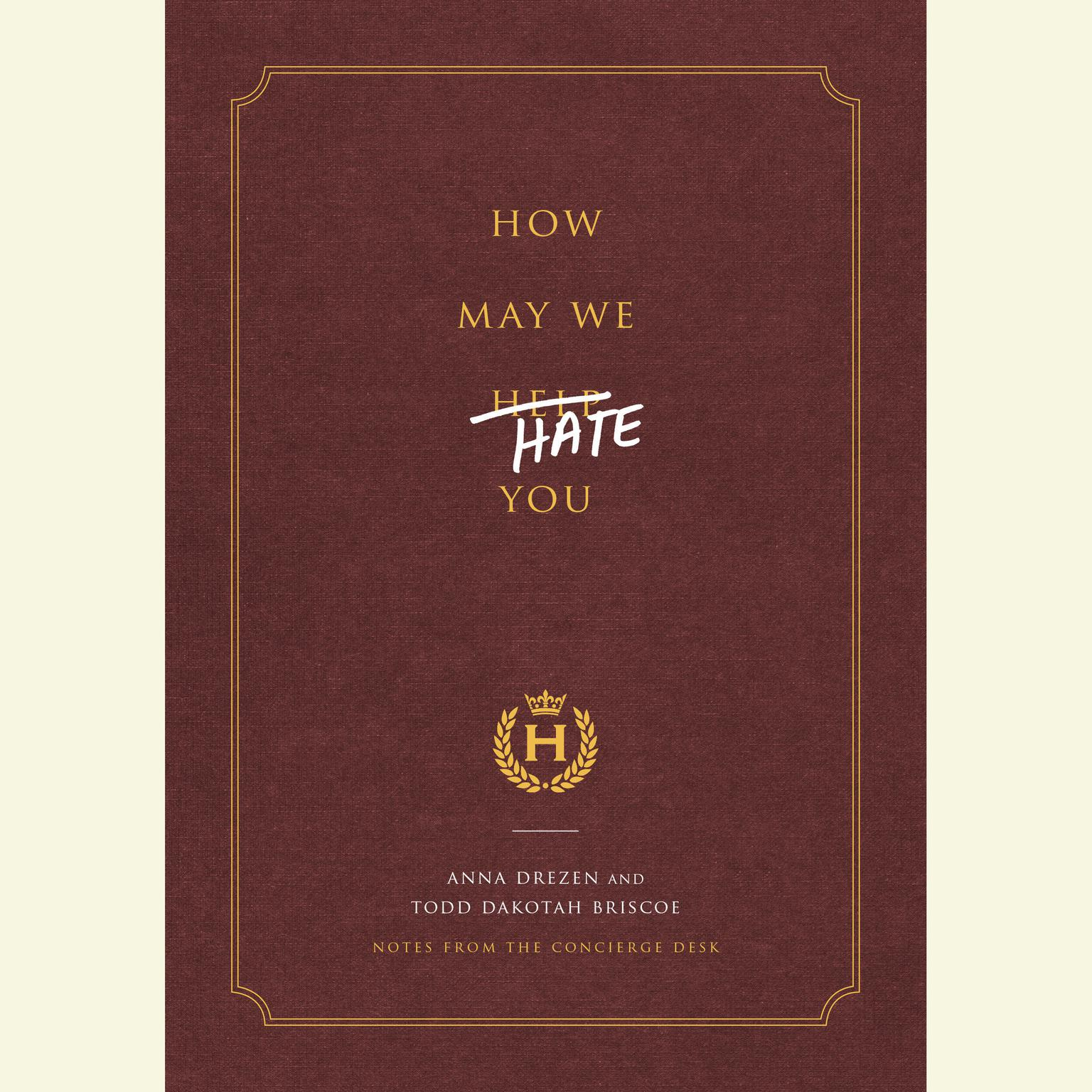 Printable How May We Hate You?: Notes from the Concierge Desk Audiobook Cover Art