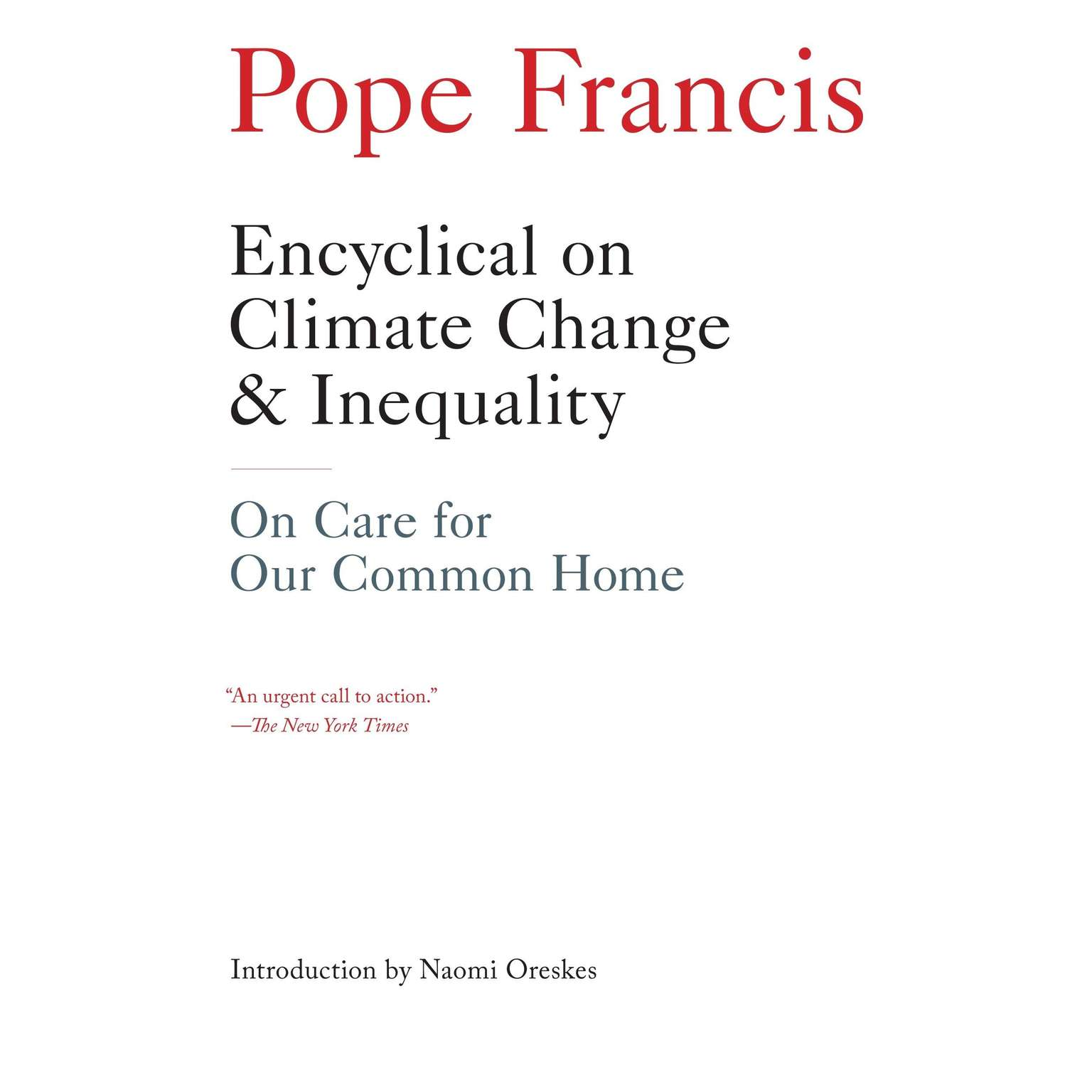 Encyclical on Climate Change and Inequality: On Care for Our Common Home Audiobook, by Pope Francis