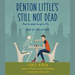 Denton Littles Still Not Dead Audiobook, by Lance Rubin