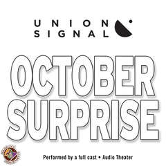 October Surprise: Speculations for Public Radio by Union Signal Radio Theater Audiobook, by Author Info Added Soon