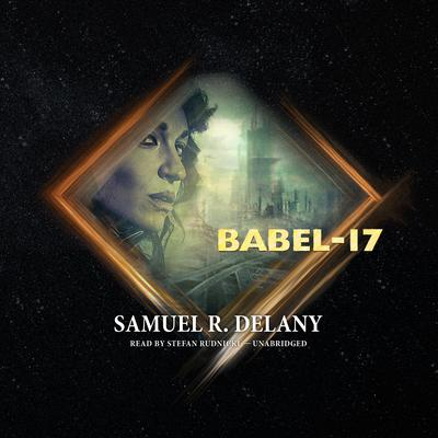 Babel-17 Audiobook, by Samuel R. Delany