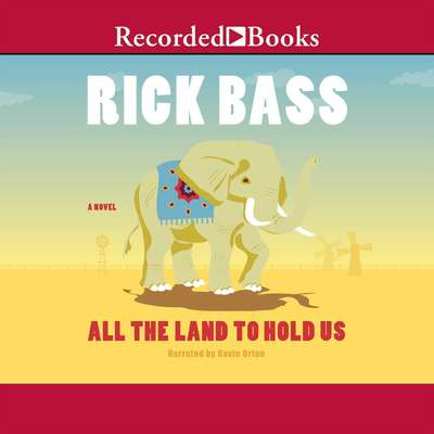 All the Land to Hold Us Audiobook, by Rick Bass