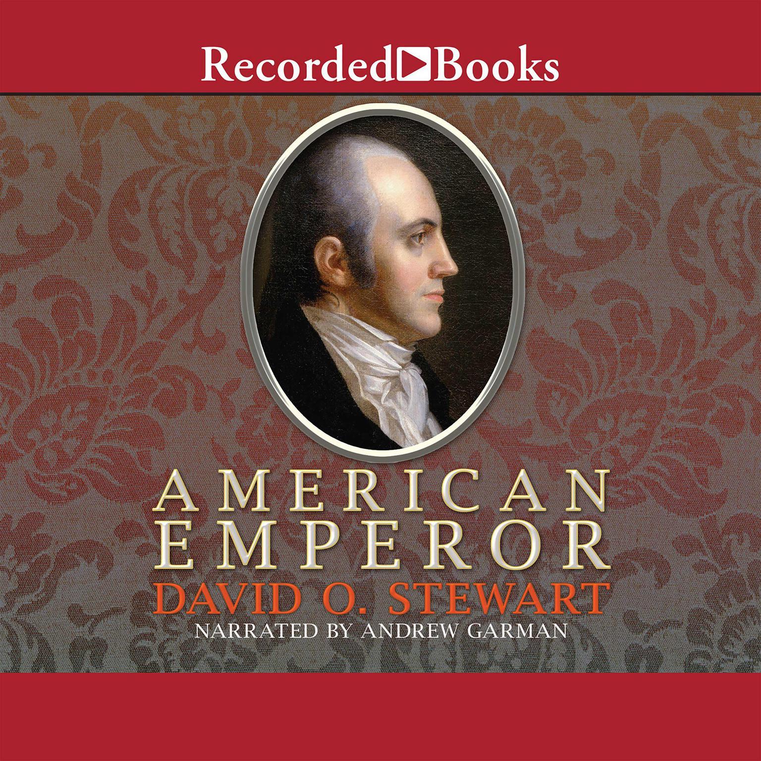 Printable American Emperor: Aaron Burr's Challenge to Jefferson's America Audiobook Cover Art