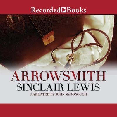 Arrowsmith Audiobook, by Sinclair Lewis