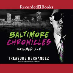 The Baltimore Chronicles Saga Audiobook, by Treasure Hernandez