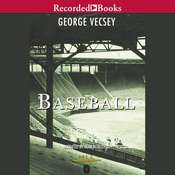 Baseball: A History of Americas Favorite Game, by George Vecsey
