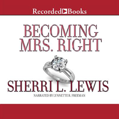 Becoming Mrs. Right Audiobook, by Sherri L. Lewis