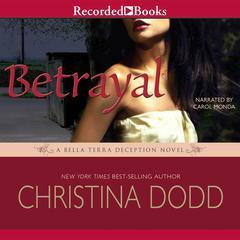 Betrayal: A Bella Terra Deception Novel Audiobook, by Christina Dodd