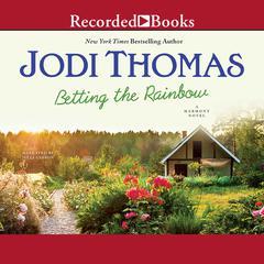 Betting the Rainbow Audiobook, by Jodi Thomas