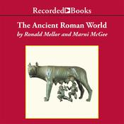 The Ancient Roman World Audiobook, by Ronald Mellor