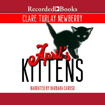 April's Kittens Audiobook, by Clare  Turlay Newberry