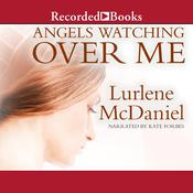 Angels Watching Over Me Audiobook, by Lurlene McDaniel