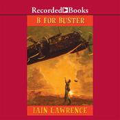 B for Buster, by Iain Lawrence