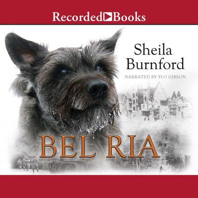 Bel Ria: Dog of War Audiobook, by Sheila Burnford
