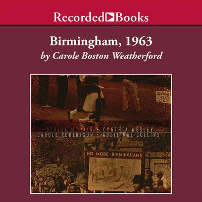Birmingham, 1963 Audiobook, by Carole Boston Weatherford