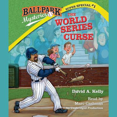 Ballpark Mysteries Super Special #1: The World Series Curse Audiobook, by David A. Kelly
