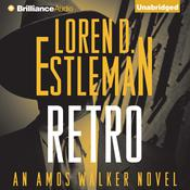 Retro: An Amos Walker Novel Audiobook, by Loren D. Estleman