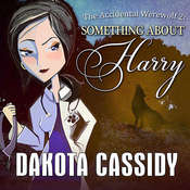 The Accidental Werewolf 2: Something About Harry Audiobook, by Dakota Cassidy