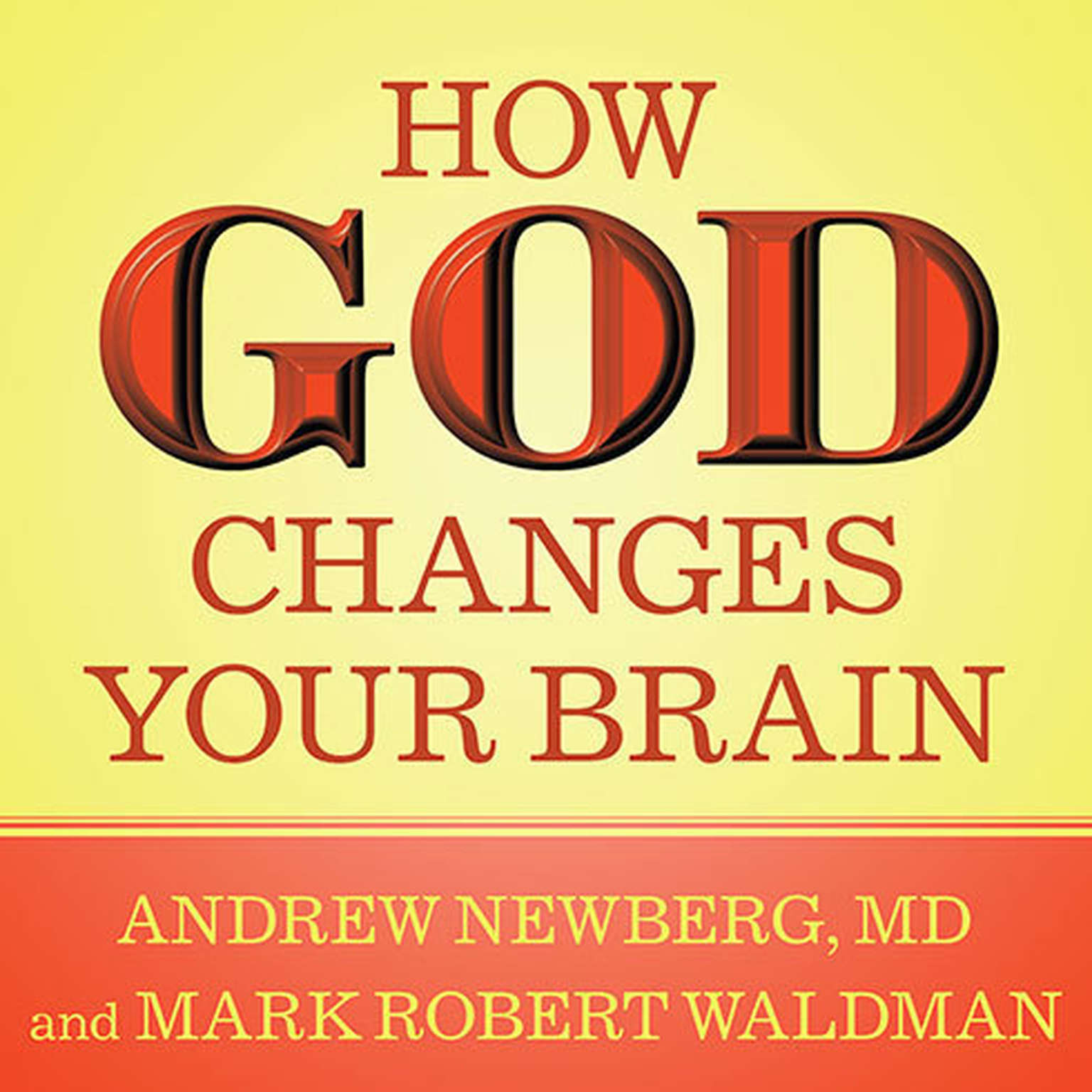 Printable How God Changes Your Brain: Breakthrough Findings from a Leading Neuroscientist Audiobook Cover Art