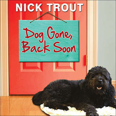 Dog Gone, Back Soon Audiobook, by Nick Trout