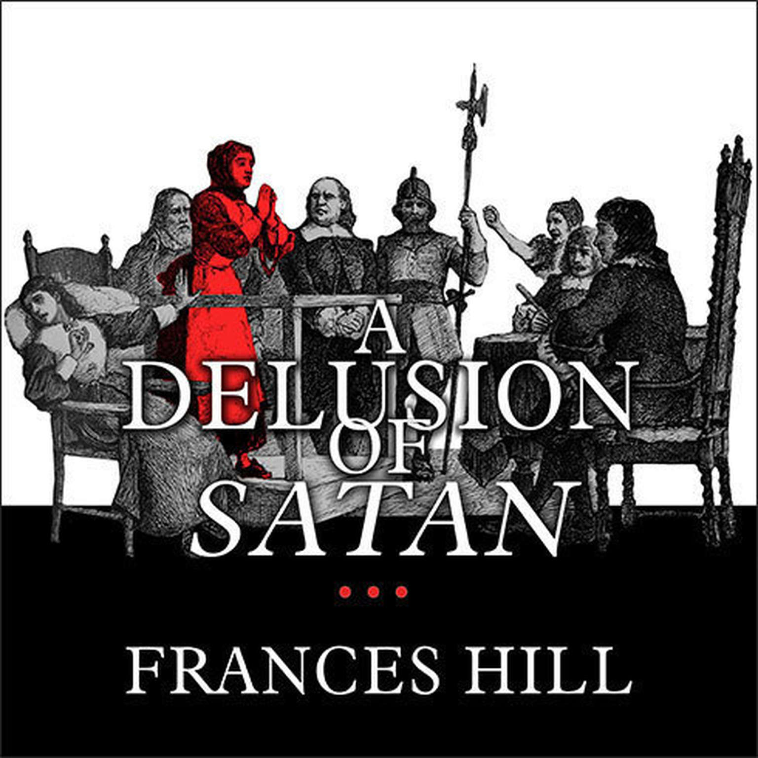 Printable A Delusion of Satan: The Full Story of the Salem Witch Trials Audiobook Cover Art