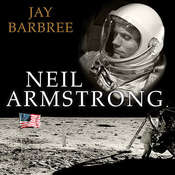 Neil Armstrong: A Life of Flight Audiobook, by Jay Barbree