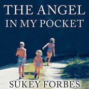 The Angel in My Pocket: A Story of Love, Loss, and Life After Death Audiobook, by Sukey Forbes