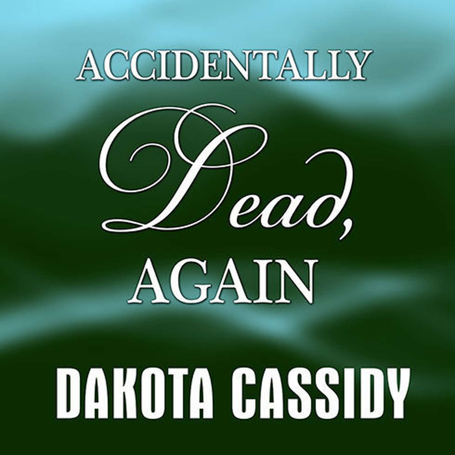 Printable Accidentally Dead, Again Audiobook Cover Art
