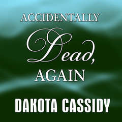 Accidentally Dead, Again Audiobook, by Dakota Cassidy