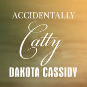 Accidentally Catty, by Dakota Cassidy