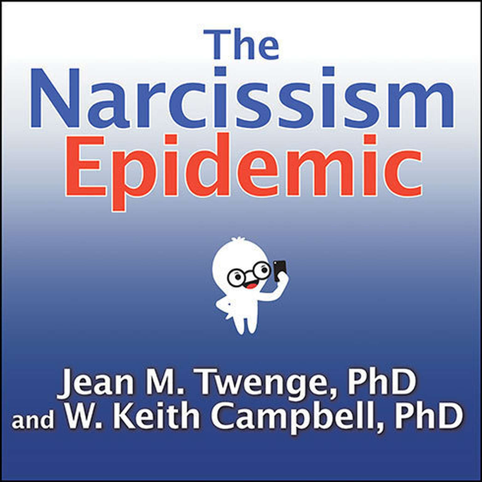 Printable The Narcissism Epidemic: Living in the Age of Entitlement Audiobook Cover Art