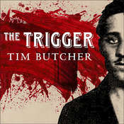 The Trigger: Hunting the Assassin Who Brought the World to War, by Tim Butcher