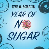 Year of No Sugar: A Memoir Audiobook, by Eve O. Schaub