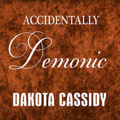 Accidentally Demonic, by Dakota Cassidy