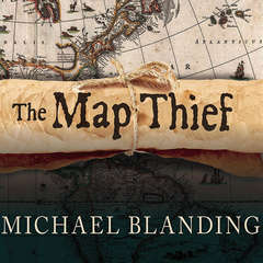 The Map Thief: The Gripping Story of an Esteemed Rare-map Dealer Who Made Millions Stealing Priceless Maps Audiobook, by Michael Blanding