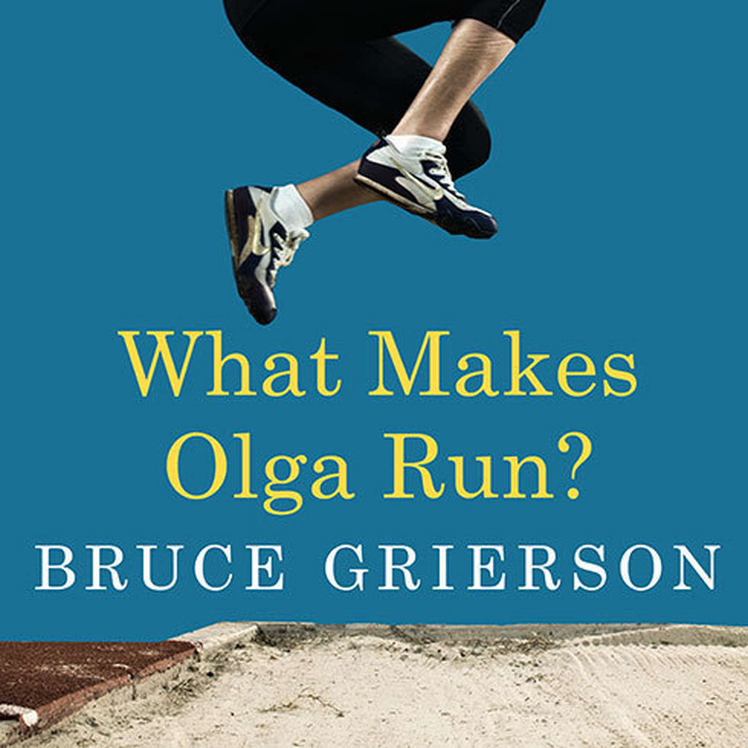Printable What Makes Olga Run?: The Mystery of the 90-something Track Star and What She Can Teach Us About Living Longer, Happier Lives Audiobook Cover Art