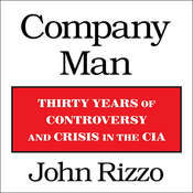 Company Man: Thirty Years of Controversy and Crisis in the CIA, by John Rizzo