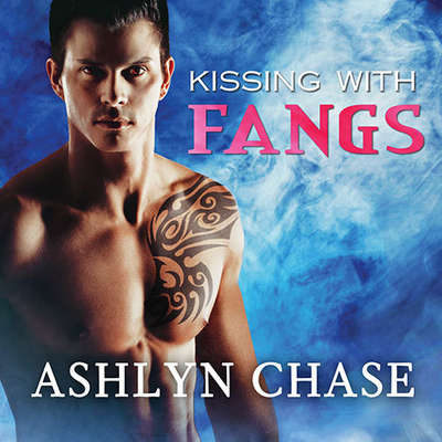 Kissing With Fangs Audiobook, by Ashlyn Chase