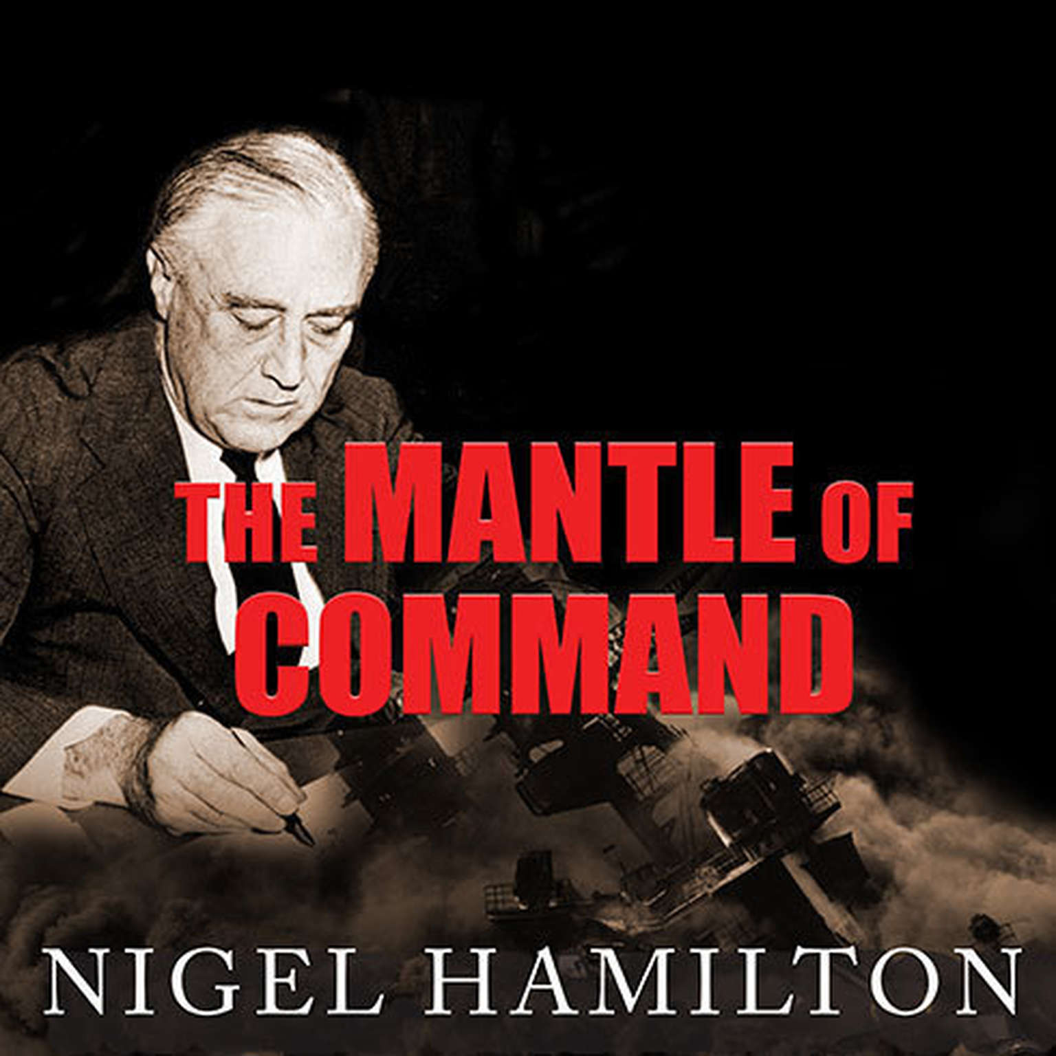 Printable The Mantle of Command: FDR at War, 1941-1942 Audiobook Cover Art