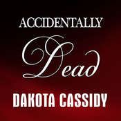 Accidentally Dead Audiobook, by Dakota Cassidy