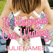 It Happened One Wedding, by Julie James