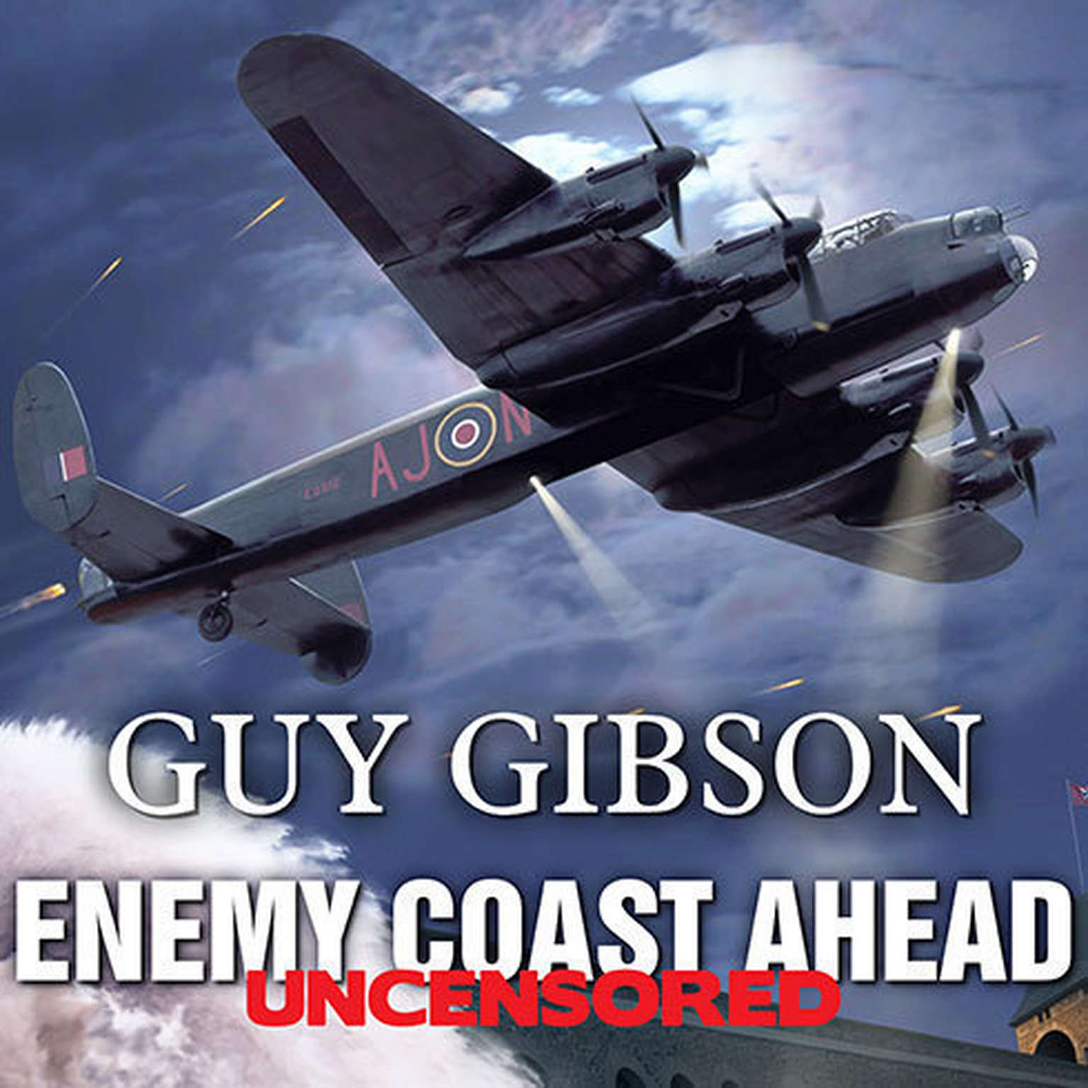 Printable Enemy Coast Ahead---Uncensored: The Real Guy Gibson Audiobook Cover Art