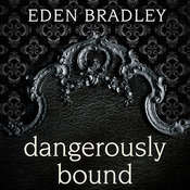 Dangerously Bound Audiobook, by Eden Bradley