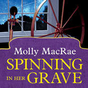 Spinning in Her Grave Audiobook, by Molly MacRae