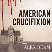 American Crucifixion: The Murder of Joseph Smith and the Fate of the Mormon Church Audiobook, by Alex Beam